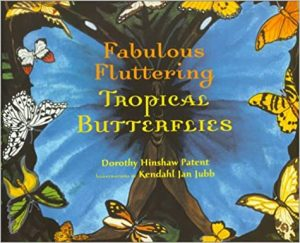 Image of book cover Fabulous Fluttering Tropical Butterflies by Dorothy Hinshaw Patent